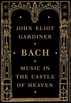 Bach By Gardiner, John Eliot